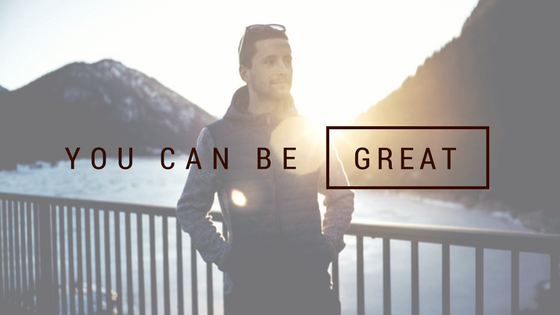 You Can Be Great