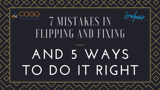 7 Mistakes in Flipping and Fixing, and 5 Ways to Do It Right