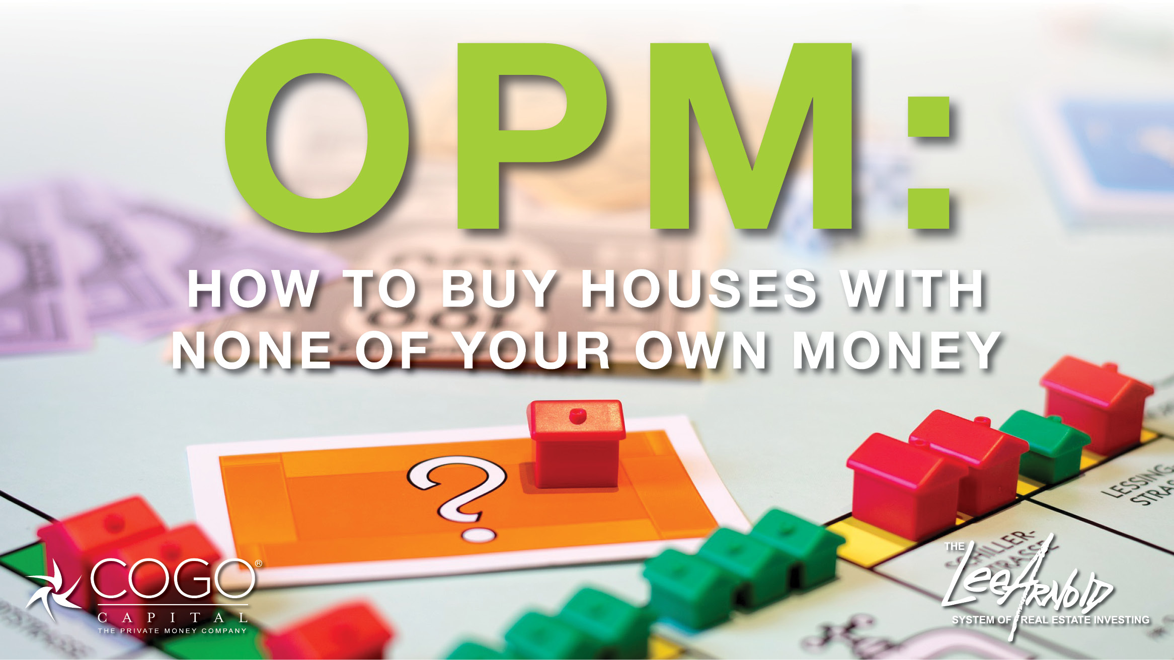 OPM: How to buy houses with none of your own money