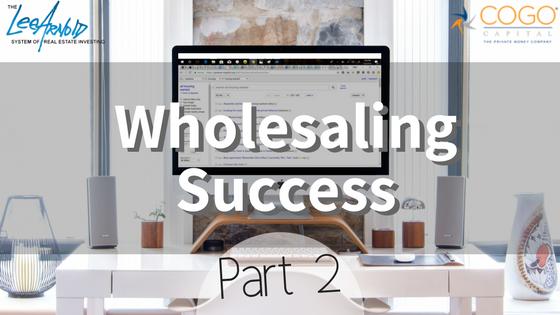 Wholesaling Success – Part 2