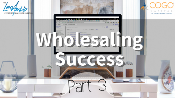 Wholesaling Success – Part 3