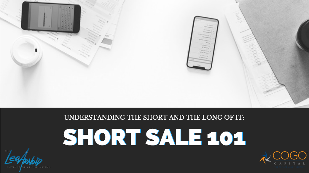 Understanding the Short and the Long of it: Short Sale 101