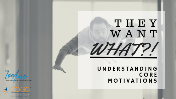 They Want WHAT?! Understanding Core Motivations
