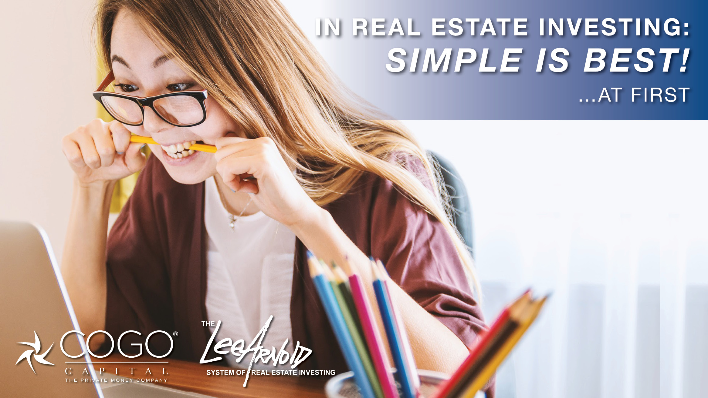In Real Estate Investing: Simple is Best (at first)