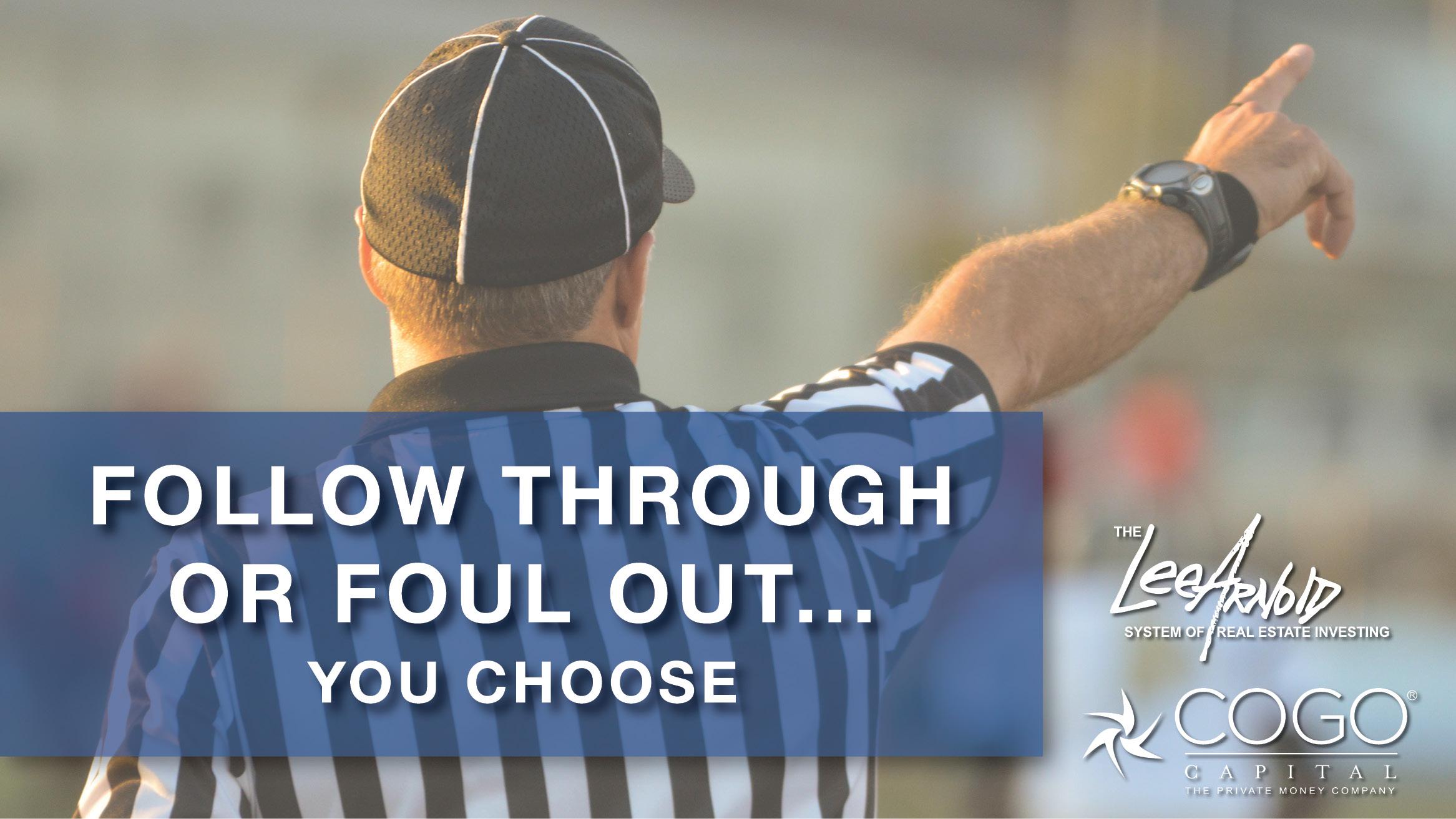 Follow Through or Foul Out… You Choose